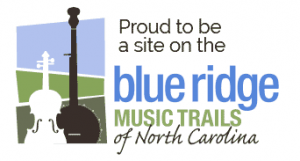 Proud to be a site on the Blue Ridge Music Trails of NC